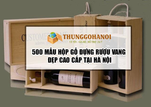 500 Mẫu Hộp gỗ Đựng rượu vang đẹp cao cấp tại Hà Nội