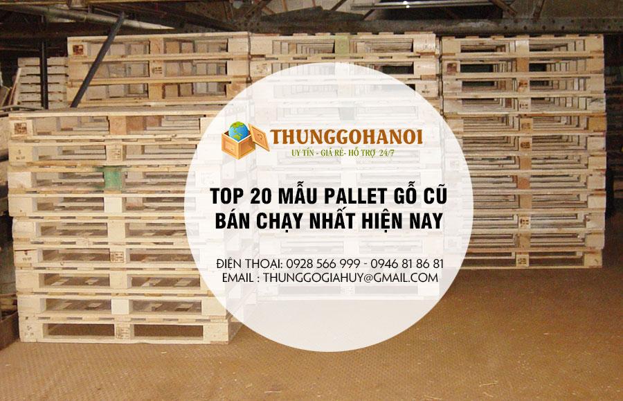 Top 20 Mẫu pallet gỗ bán chạy giá rẻ nhất hiện nay!